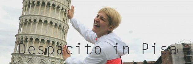 "Being ""despacito"" in Pisa"